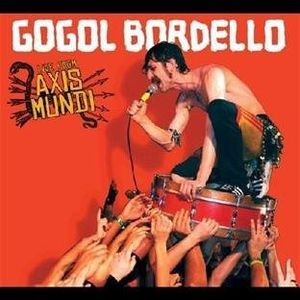 Live from axis mundi (Gogol bordello)