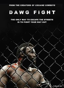 Dawg fight (Billy Corben)
