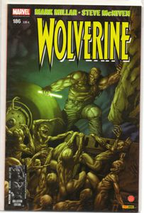 Wolverine n°186, old man Logan (Mark Millar, Daniel Way, Steve Mc Niven, Mike Deodato)