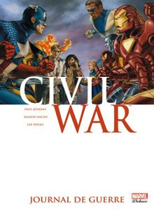 Civil war, tome 4, journal de guerre (Paul Jenkins, Ramon Bachs, Steve Lieber, Lee Weeks, Leandro Fernandez)