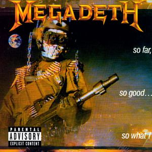 So far, so good, so what (Megadeth)