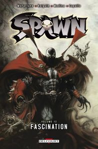 Spawn, tome 12, fascination (Todd Mc Farlane, Brian Holguin, Greg Capullo, Angel Medina)