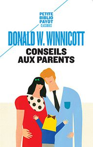 Conseils à donner aux parents (Donald W Winnicott)