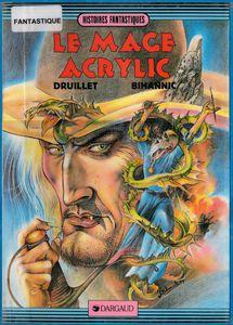 Les bonnes lectures d'Oncle Fumetti....Le Mage Acrylic par Serge Bihannic et Philippe Druillet chez Dargaud.
