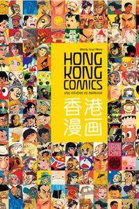 Les bonnes lectures d'Oncle Fumetti...Hong Kong Comics – Histoire du manhua de Wendy Siuyi Wong chez Urban China Edition.