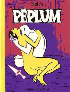 Les bonnes lectures d'Oncle Fumetti...Péplum de Blutch.
