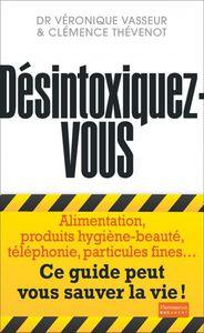 Désintoxiquez-vous du Dr Véronique Vasseur et Clémence Thévenot, Ed Flammarion document