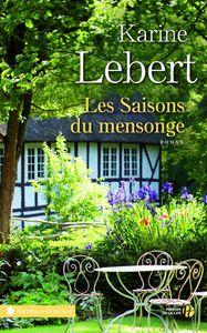 Les saisons du mensonge, Karine Lebert, Presses de la Cité