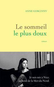 Le sommeil le plus doux, Anne Goscinny, Ed. Grasset