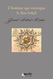 L'homme qui escroqua le Roi-Soleil de Gérard Hubert-Richou, Genèse Edition