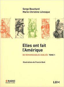 Elles ont fait l'Amérique de Serge Bouchard et Marie-Christine Lévesque, Ed. LUX