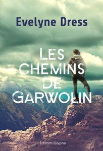 Les chemins de Garwolin de Evelyne Dress, Editions Glyphe