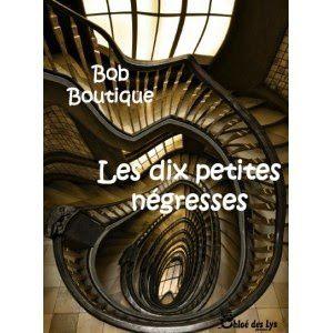 Au fil des pages a lu &quot&#x3B;Les dix petites négresses&quot&#x3B; de Bob Boutique