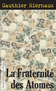 Gauthier Hiernaux est l'invité d'Aloys pour son dernier roman à paraître &quot&#x3B;La fraternité des atomes&quot&#x3B;