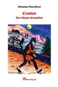 Christian Van Moer nous présente son nouveau roman &quot&#x3B;Contes du vieux trouvère&quot&#x3B;
