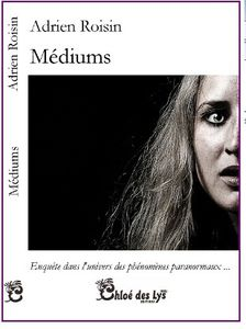 Philippe Desterbecq a lu &quot&#x3B;Médiums&quot&#x3B; d'Adrien Roisin
