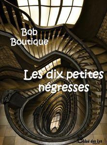 Nicole de Bodt a lu &quot&#x3B;Les 10 petites négresses&quot&#x3B; de Bob Boutique