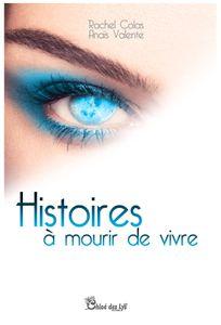 La patate bouquine a chroniqué &quot&#x3B;Histoires à mourir de vivre&quot&#x3B; de Rachel Colas et Anaïs Valente