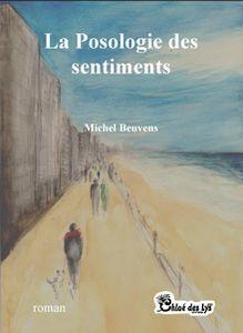 Marcelle Dumont a lu &quot&#x3B;La posologie des sentiments&quot&#x3B; de Michel Beuvens