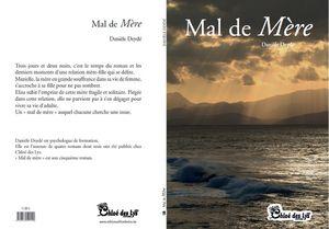 &quot&#x3B;Mal de mère&quot&#x3B; le nouveau roman à paraître de Danièle Deydé