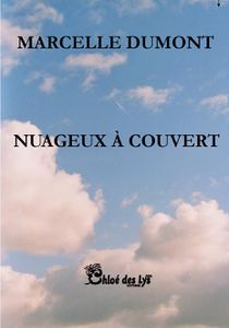 Michel Beuvens a lu &quot&#x3B;Nuageux à couvert&quot&#x3B; de Marcelle Dumont