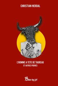 Christine Brunet a lu &quot&#x3B;L'homme à tête de taureau et autres poèmes&quot&#x3B; de Christian Nerdal
