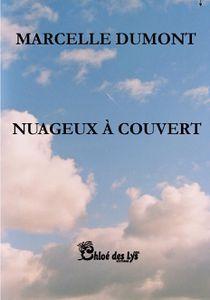 Marcelle Dumont nous propose deux extraits de son roman &quot&#x3B;Nuageux à couvert&quot&#x3B;