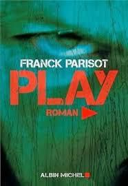 &quot&#x3B;Play&quot&#x3B;, de Franck Parisot