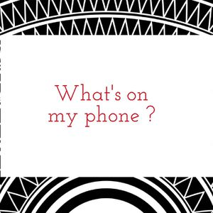 What's on my phone ?