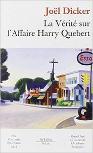 La vérité sur l'affaire Harry Quebert. Joël Dicker