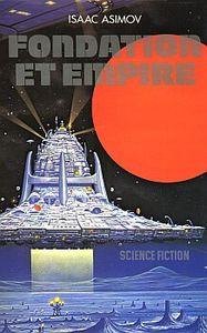 FONDATION ET EMPIRE (Isaac Asimov) - Un classique qui a encore de l'avenir... la psychohistoire n'en démord pas!