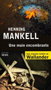 Une Main encombrante, Henning Mankell