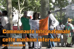 Communauté internationale cette machine infernale / Paris 14 juin 2014