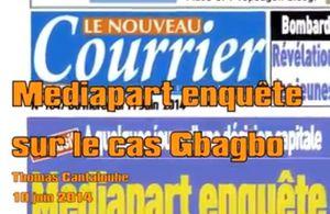 Mediapart enquête sur Gbagbo et la CPI / Cantaloube lu par Protche