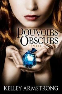 Pouvoirs obscurs , tome 2 &#x3B; Kelley Armonstrong