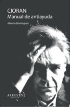 Cioran, Manual de autoayuda