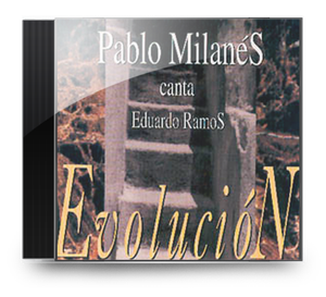 Pablo Milanés: Evolucion, songs of Eduardo Ramos