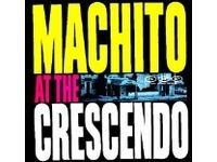 Machito: Machito at the Crescendo (Live Recording)