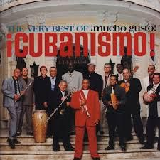 ¡Cubanismo!-The Very Best of ¡Mucho Gusto!