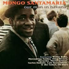Mongo Santamaría: Our Man in Havana