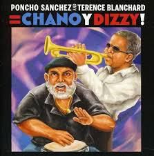 Poncho Sanchez and Terence Blanchard: Chano y Dizzy