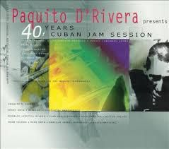 Paquito D'Rivera: 40 Years of Cuban Jam Session