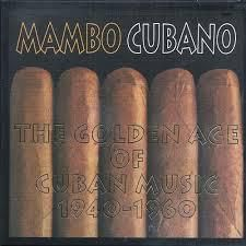 Artisti Vari: Mambo Cubano - The Golden Age of Cuban Music 1940-1960