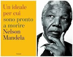 Nelson Mandela: Un ideale per cui sono pronto a morire