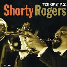 Shorty Rogers: West Coast Jazz