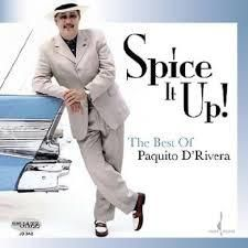 Spice It Up! The Best of Paquito d'Rivera