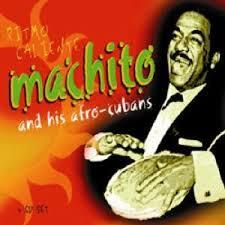 Machito and His Afro-Cubans: Ritmo Caliente