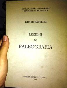 Giulio Battelli: Lezioni di Paleografia
