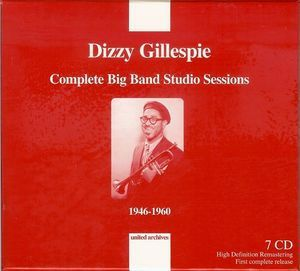 DIZZY GILLESPIE: Complete Big Band Studio Sessions 1946-1960