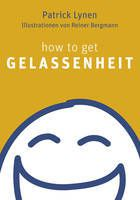How to get Gelassenheit